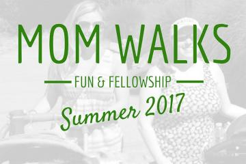 Moms walk - summertime fellowship